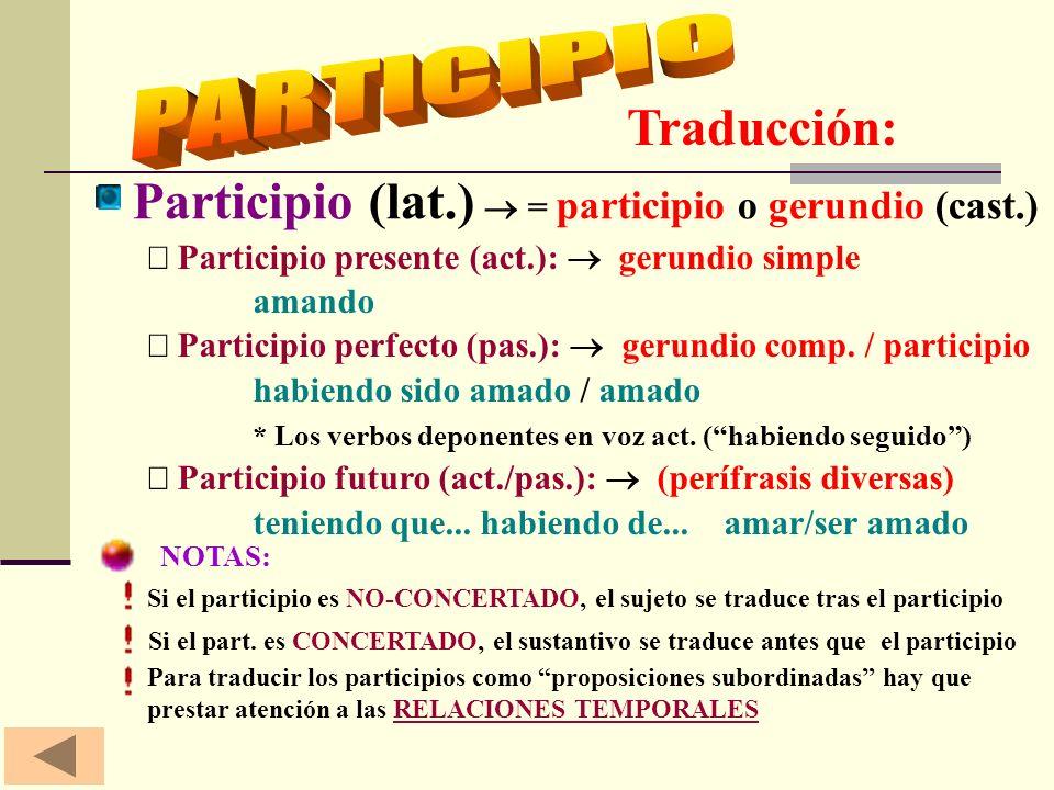 Participio (lat.)  = participio o gerundio (cast.)