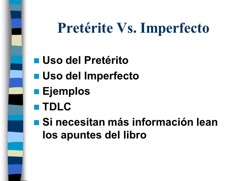 Pretérite Vs. Imperfecto