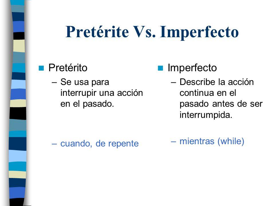 Pretérite Vs. Imperfecto