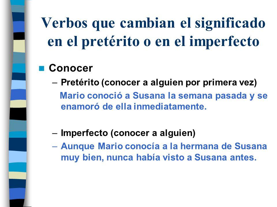 Verbos que cambian el significado en el pretérito o en el imperfecto