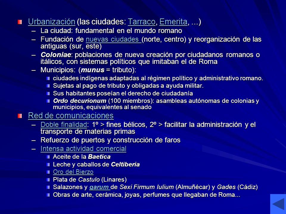 Urbanización (las ciudades: Tarraco, Emerita, ...)