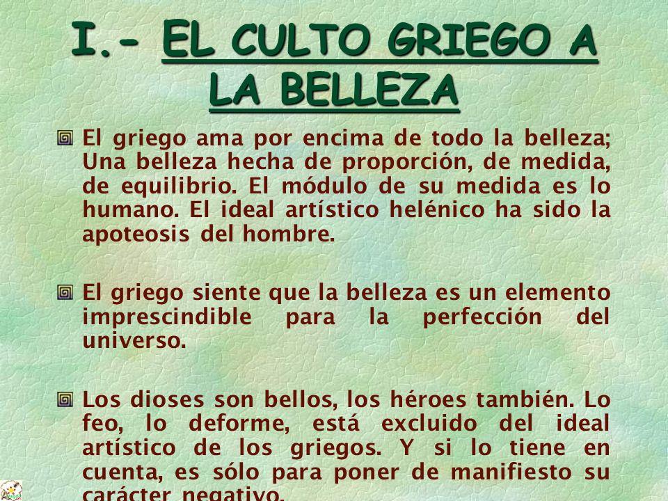 I.- EL CULTO GRIEGO A LA BELLEZA