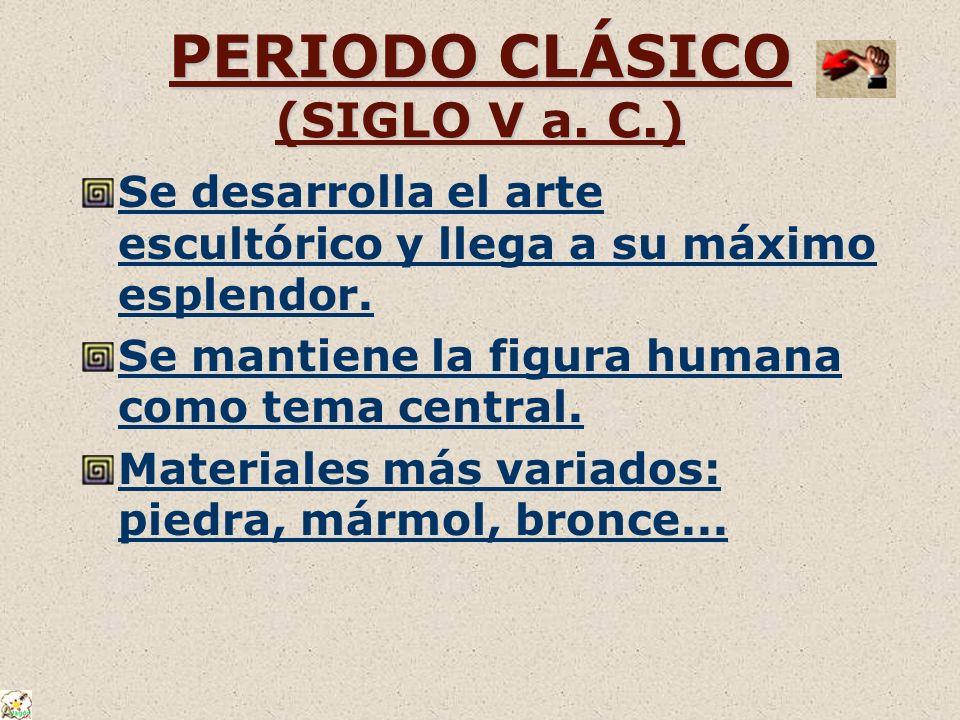 PERIODO CLÁSICO (SIGLO V a. C.)