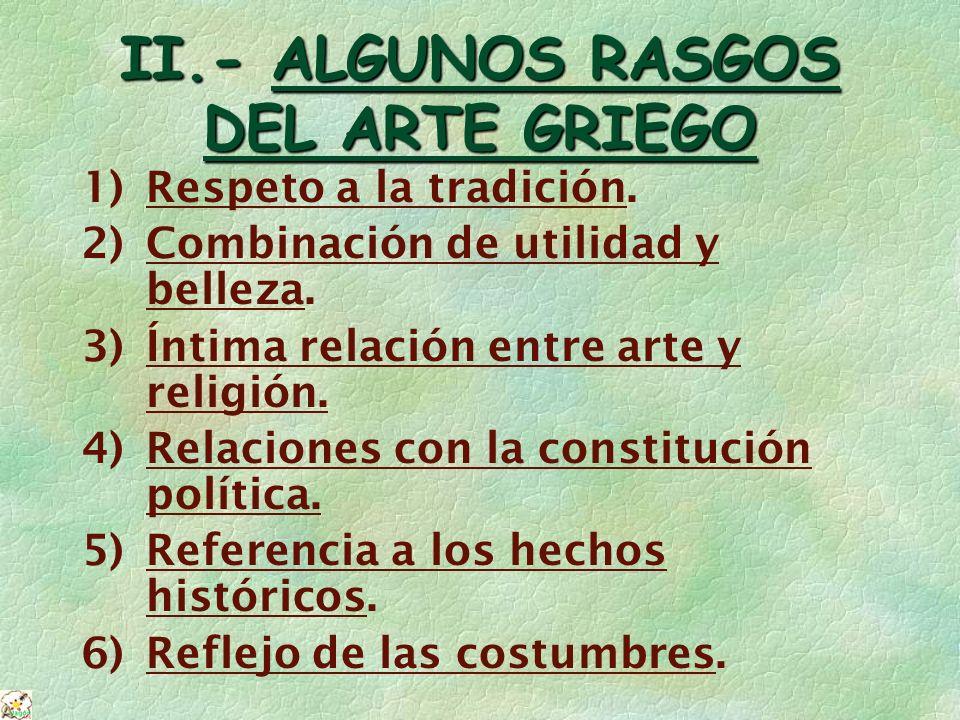 II.- ALGUNOS RASGOS DEL ARTE GRIEGO