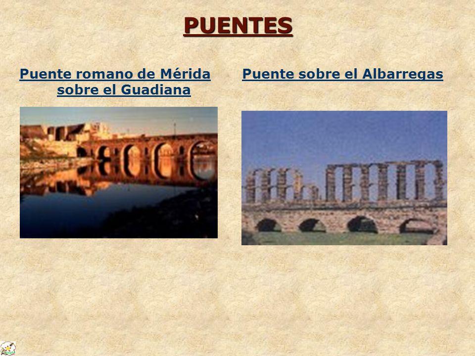 Puente romano de Mérida sobre el Guadiana Puente sobre el Albarregas
