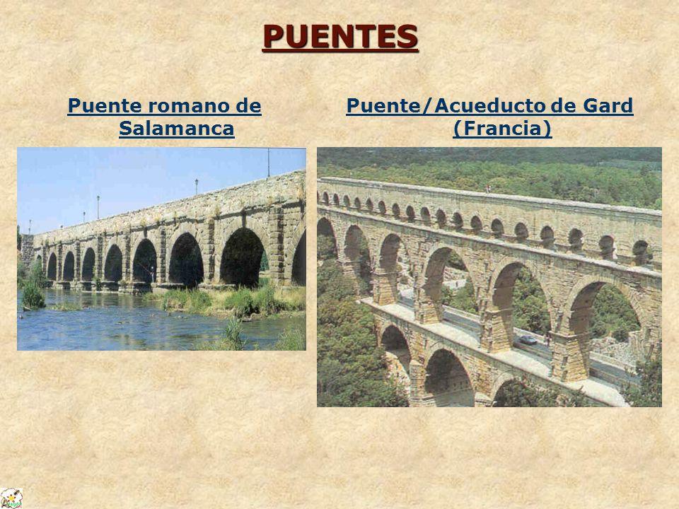 Puente romano de Salamanca Puente/Acueducto de Gard (Francia)