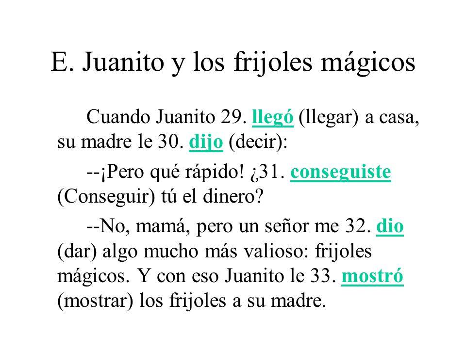 E. Juanito y los frijoles mágicos