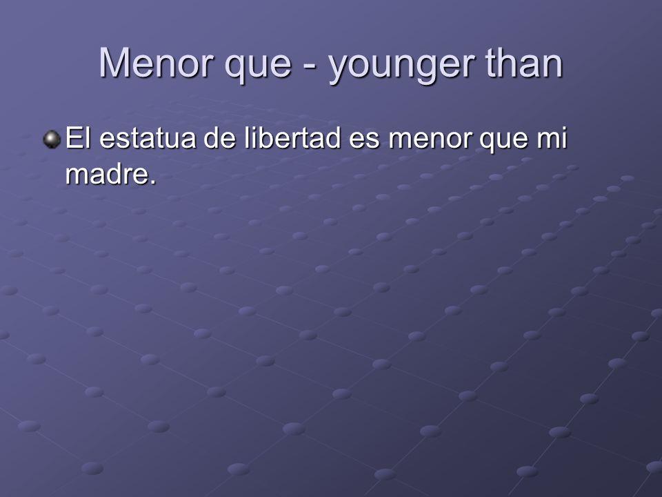 Menor que - younger than