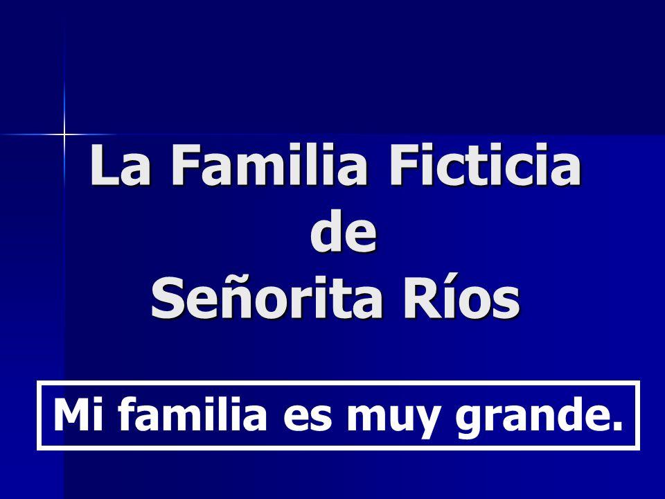 La Familia Ficticia de Señorita Ríos