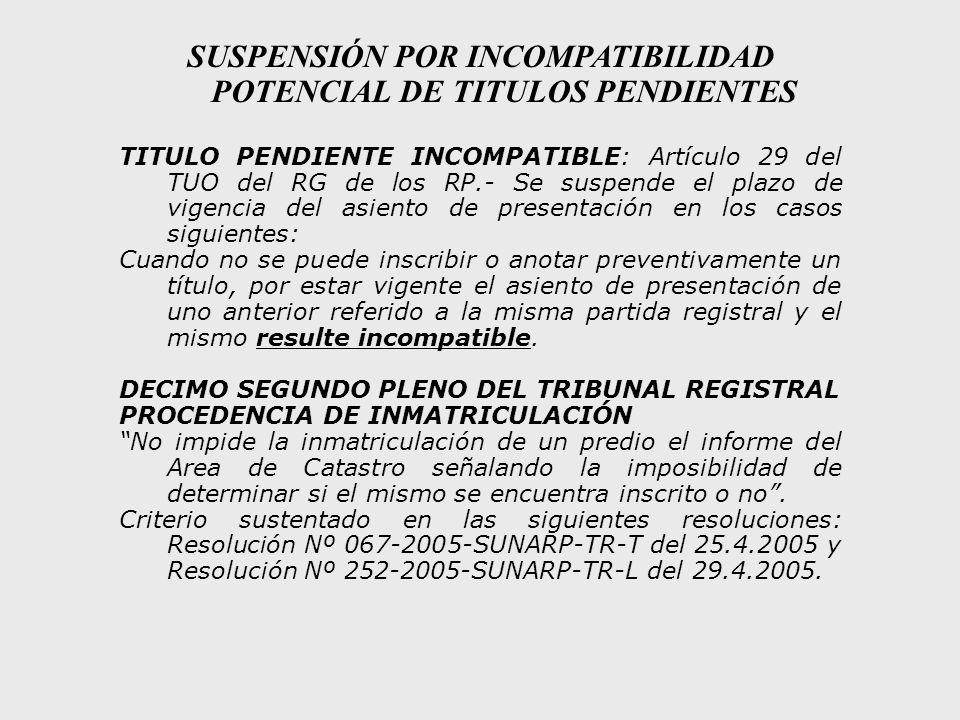 SUSPENSIÓN POR INCOMPATIBILIDAD POTENCIAL DE TITULOS PENDIENTES