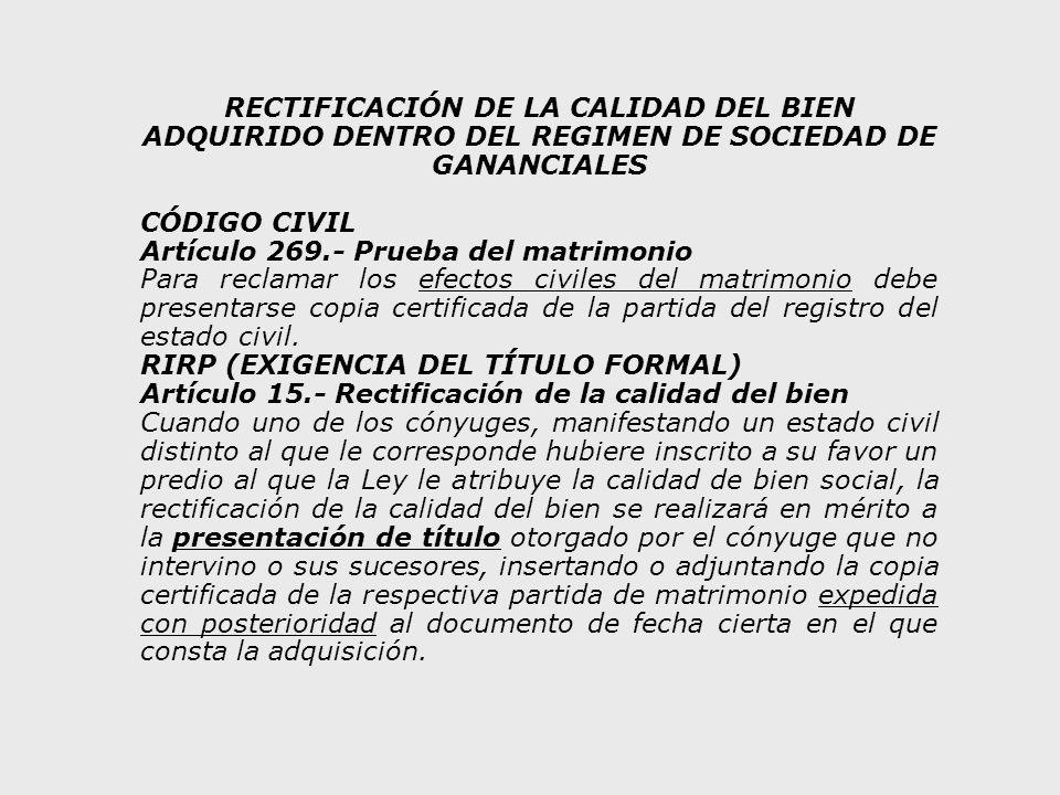 RECTIFICACIÓN DE LA CALIDAD DEL BIEN ADQUIRIDO DENTRO DEL REGIMEN DE SOCIEDAD DE GANANCIALES