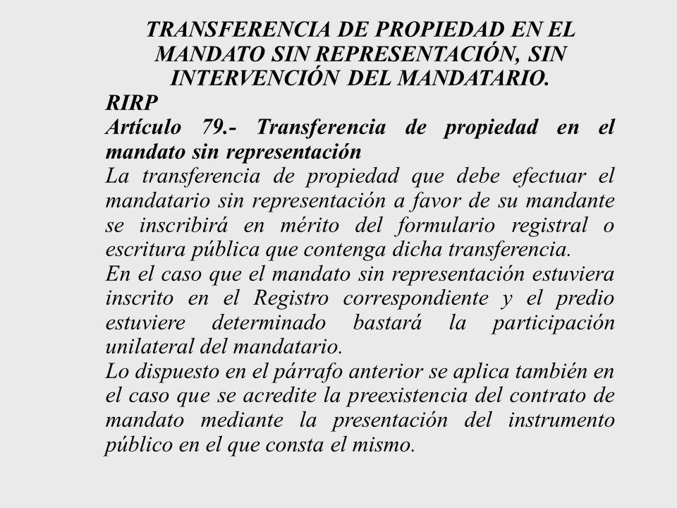 TRANSFERENCIA DE PROPIEDAD EN EL MANDATO SIN REPRESENTACIÓN, SIN INTERVENCIÓN DEL MANDATARIO.