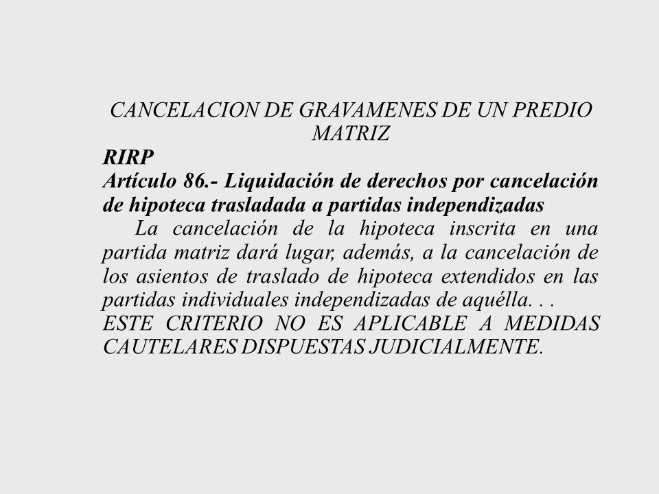 CANCELACION DE GRAVAMENES DE UN PREDIO MATRIZ