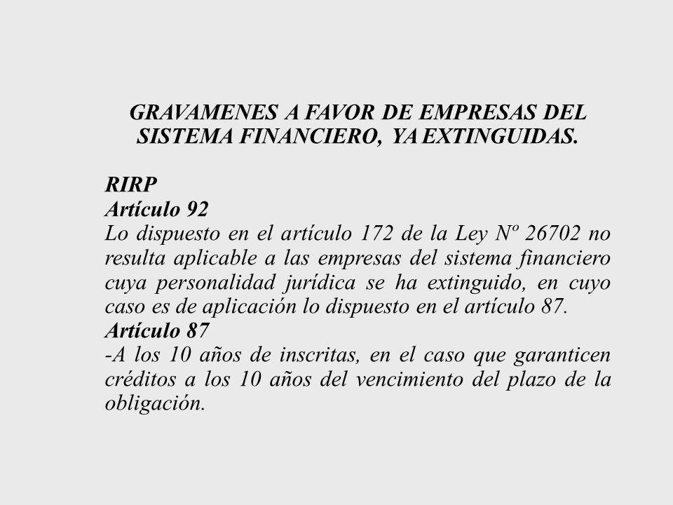 GRAVAMENES A FAVOR DE EMPRESAS DEL SISTEMA FINANCIERO, YA EXTINGUIDAS.