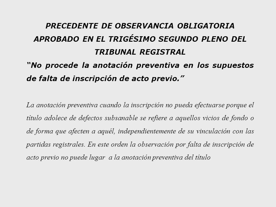 PRECEDENTE DE OBSERVANCIA OBLIGATORIA APROBADO EN EL TRIGÉSIMO SEGUNDO PLENO DEL TRIBUNAL REGISTRAL
