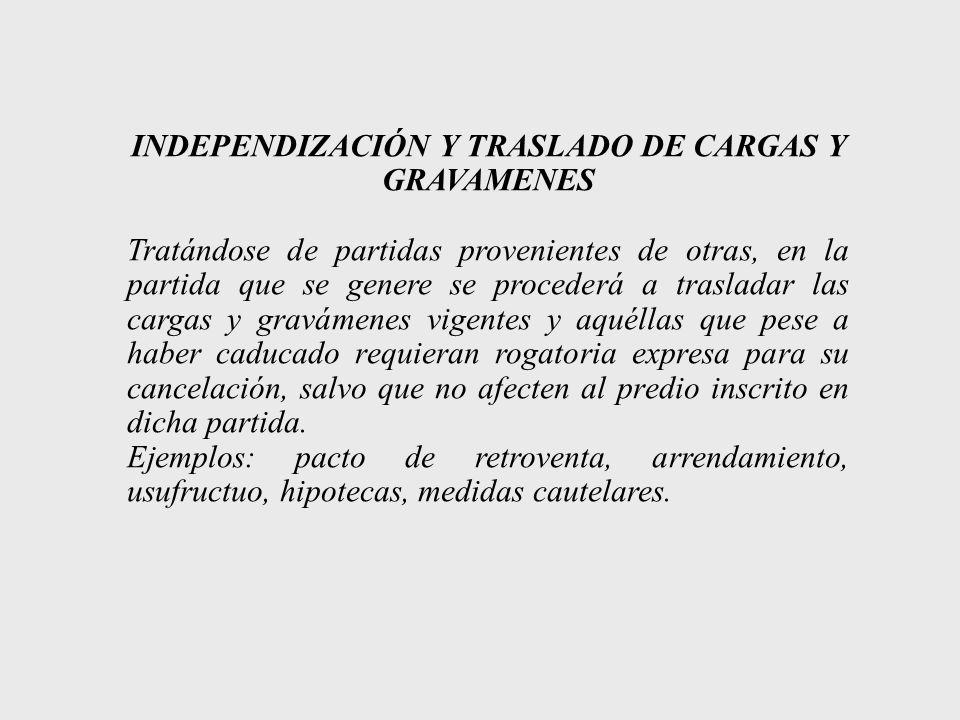 INDEPENDIZACIÓN Y TRASLADO DE CARGAS Y GRAVAMENES
