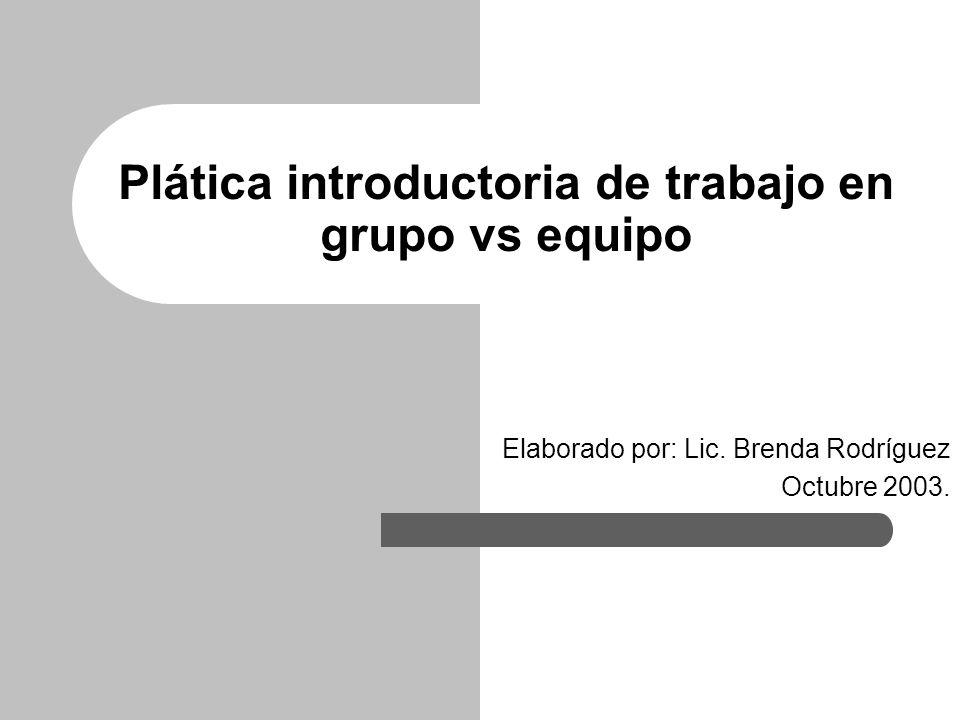 Plática introductoria de trabajo en grupo vs equipo