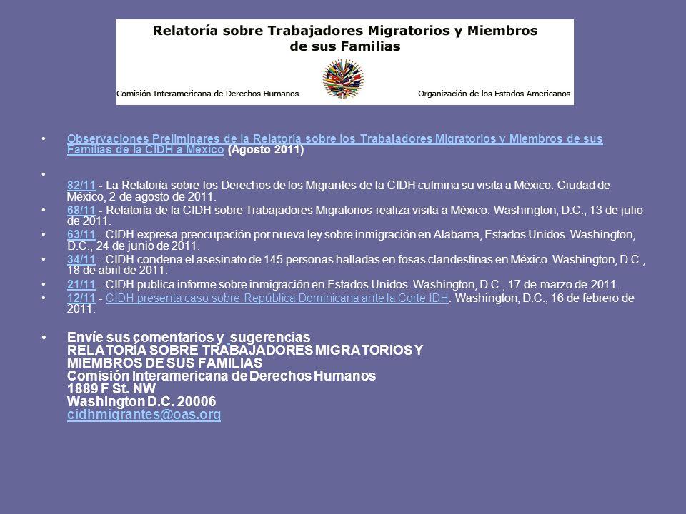 Observaciones Preliminares de la Relatoría sobre los Trabajadores Migratorios y Miembros de sus Familias de la CIDH a México (Agosto 2011)