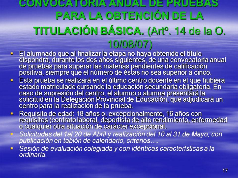CONVOCATORIA ANUAL DE PRUEBAS PARA LA OBTENCIÓN DE LA TITULACIÓN BÁSICA. (Artº. 14 de la O. 10/08/07)