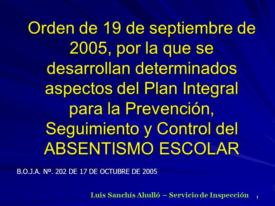 Orden de 19 de septiembre de 2005, por la que se desarrollan determinados aspectos del Plan Integral para la Prevención, Seguimiento y Control del ABSENTISMO ESCOLAR
