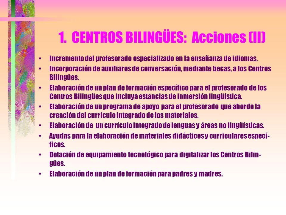 1. CENTROS BILINGÜES: Acciones (II)