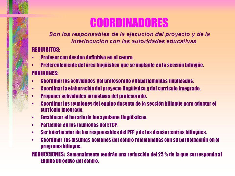 COORDINADORES Son los responsables de la ejecución del proyecto y de la interlocución con las autoridades educativas.