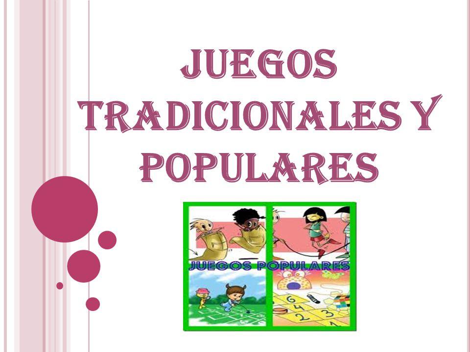 JUEGOS TRADICIONALES Y POPULARES