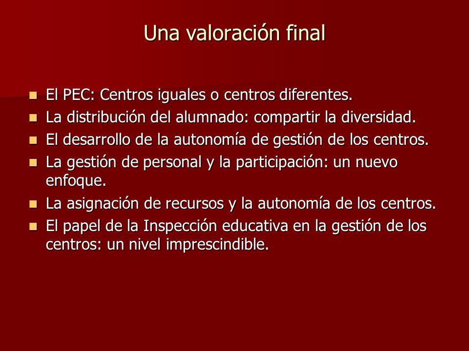 Una valoración final El PEC: Centros iguales o centros diferentes.