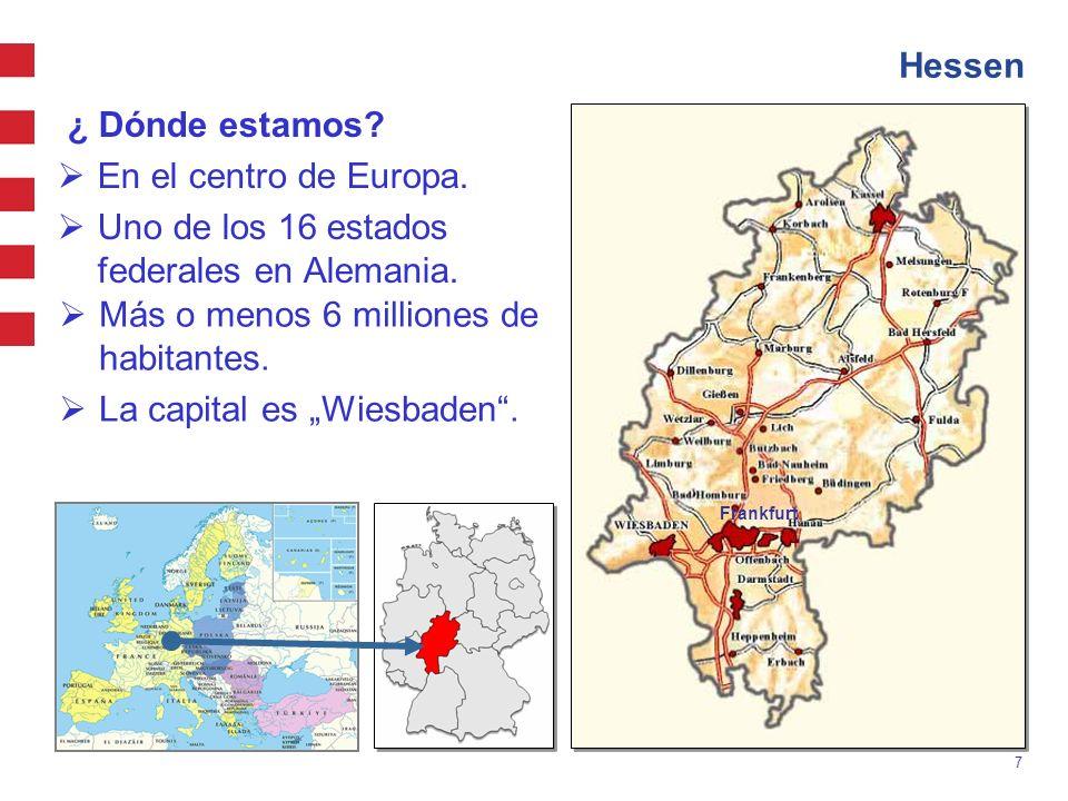 """Más o menos 6 milliones de habitantes. La capital es """"Wiesbaden ."""