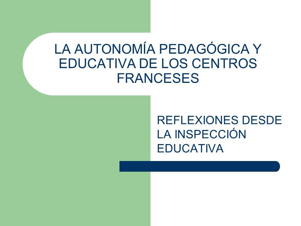 LA AUTONOMÍA PEDAGÓGICA Y EDUCATIVA DE LOS CENTROS FRANCESES