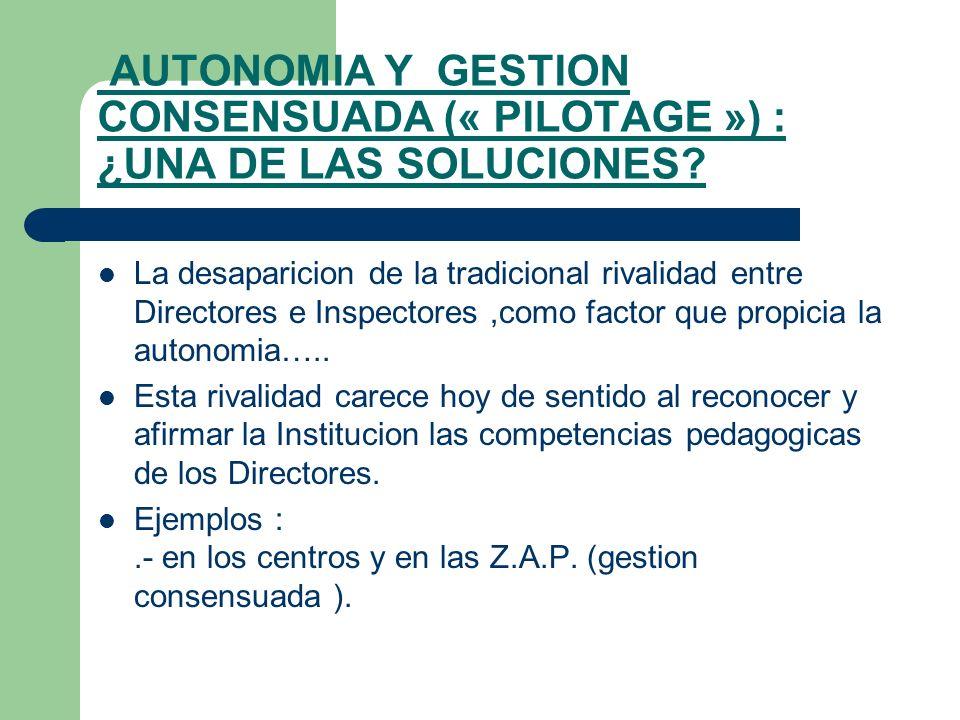 AUTONOMIA Y GESTION CONSENSUADA (« PILOTAGE ») : ¿UNA DE LAS SOLUCIONES