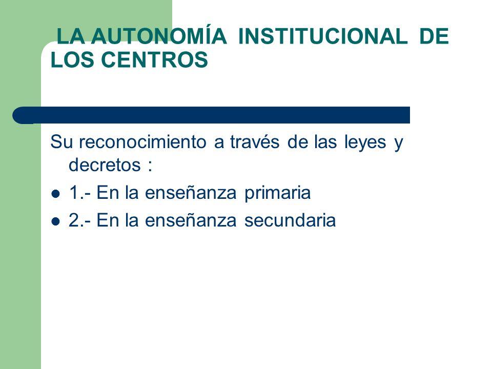 LA AUTONOMÍA INSTITUCIONAL DE LOS CENTROS