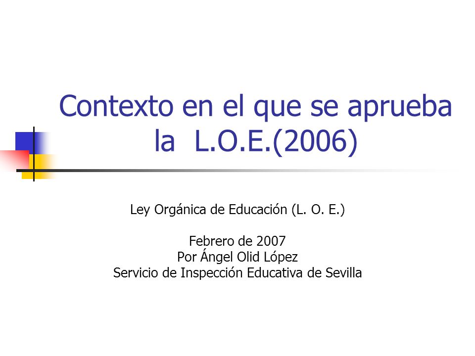 Contexto en el que se aprueba la L.O.E.(2006)