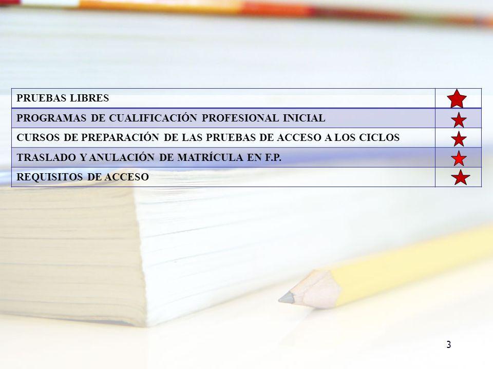 PRUEBAS LIBRES PROGRAMAS DE CUALIFICACIÓN PROFESIONAL INICIAL. CURSOS DE PREPARACIÓN DE LAS PRUEBAS DE ACCESO A LOS CICLOS.