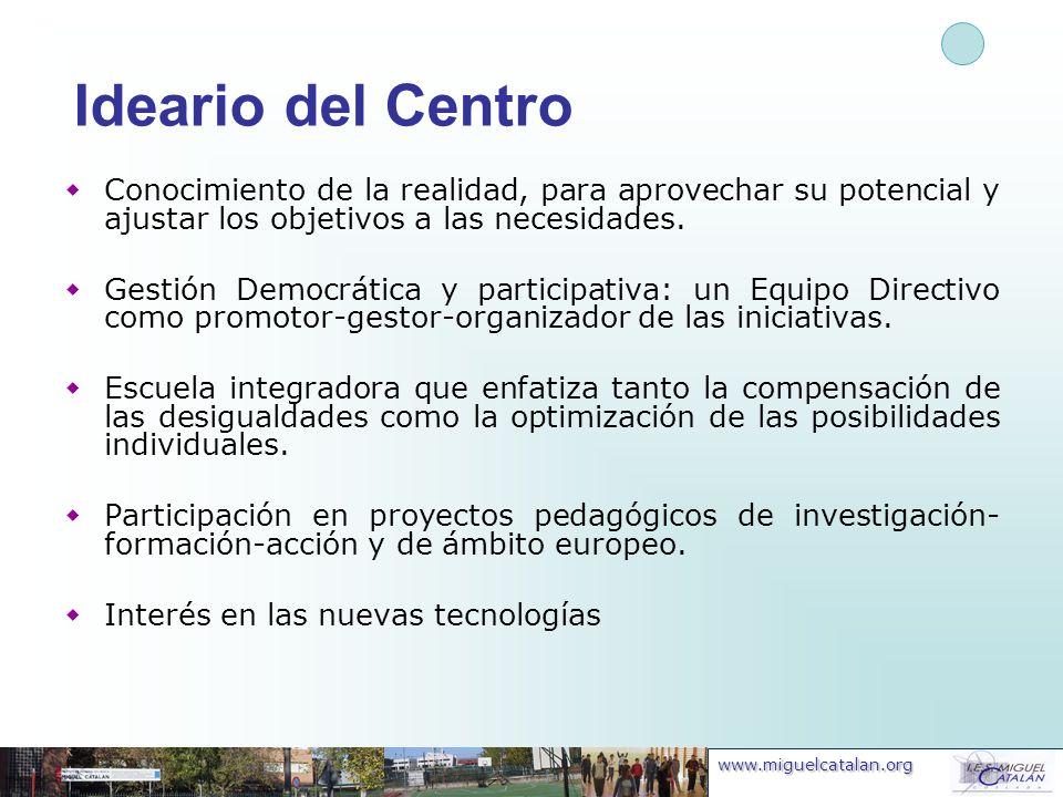 Ideario del Centro Conocimiento de la realidad, para aprovechar su potencial y ajustar los objetivos a las necesidades.