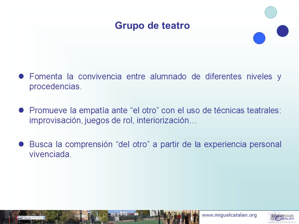 Grupo de teatro Fomenta la convivencia entre alumnado de diferentes niveles y procedencias.