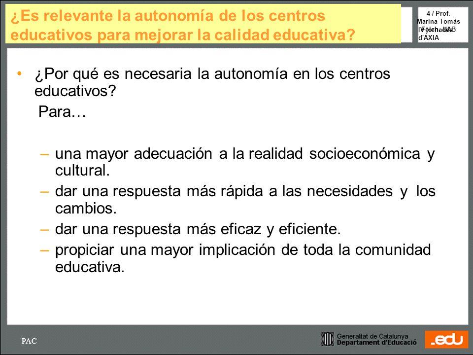¿Por qué es necesaria la autonomía en los centros educativos Para…