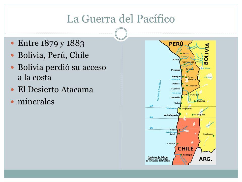 La Guerra del Pacífico Entre 1879 y 1883 Bolivia, Perú, Chile