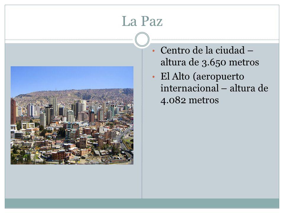La Paz Centro de la ciudad – altura de 3.650 metros