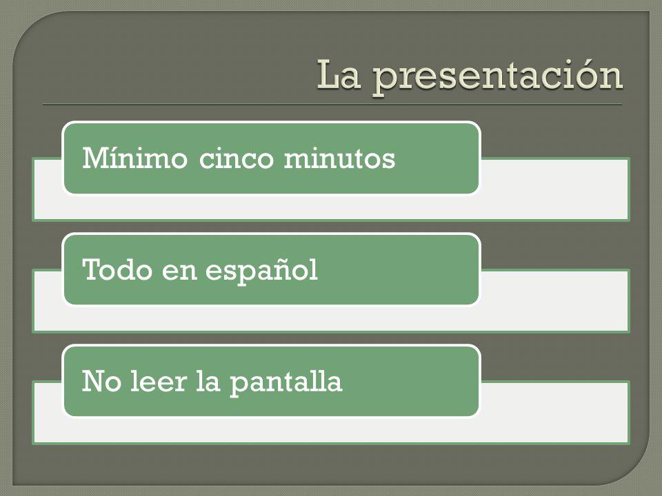La presentación Mínimo cinco minutos Todo en español