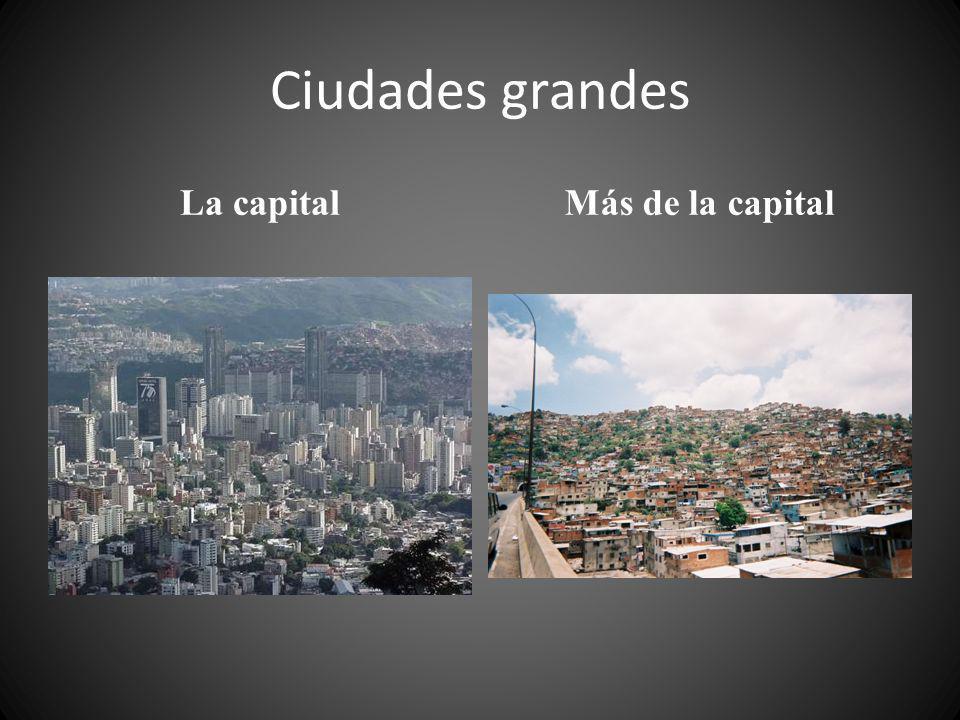 Ciudades grandes La capital Más de la capital
