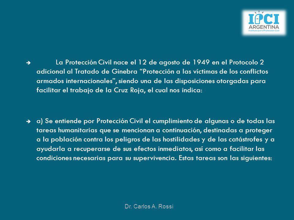 La Protección Civil nace el 12 de agosto de 1949 en el Protocolo 2 adicional al Tratado de Ginebra Protección a las víctimas de los conflictos armados internacionales , siendo una de las disposiciones otorgadas para facilitar el trabajo de la Cruz Roja, el cual nos indica: