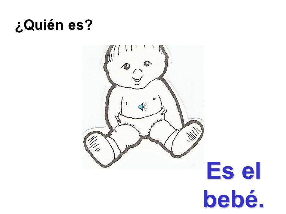 ¿Quién es Es el bebé.