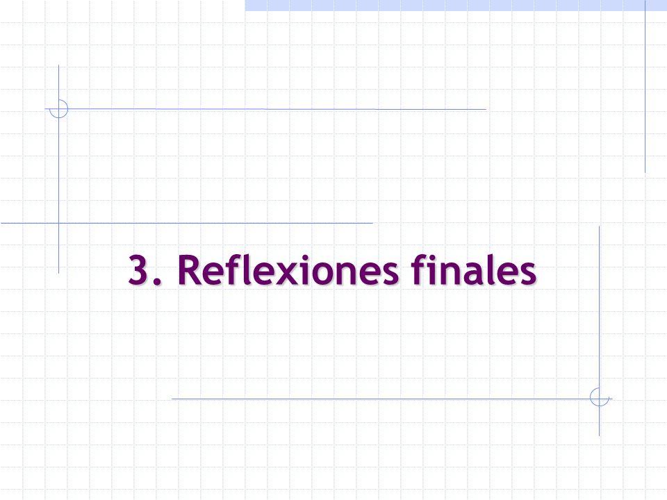 3. Reflexiones finales