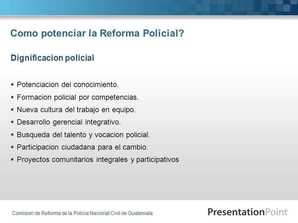 Como potenciar la Reforma Policial