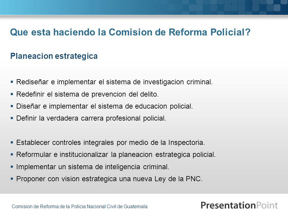 Que esta haciendo la Comision de Reforma Policial