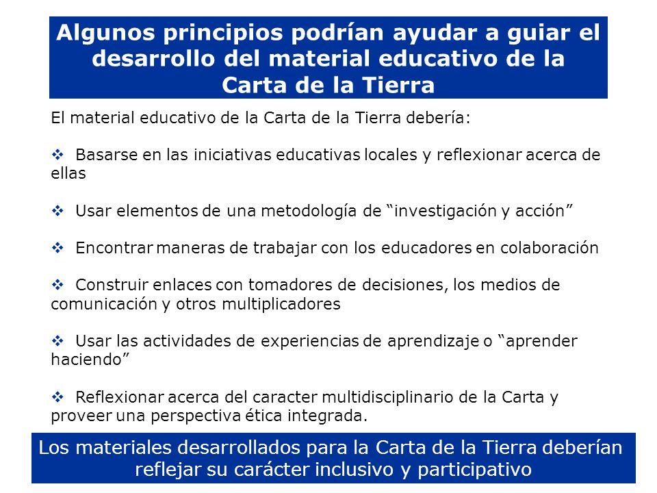 Algunos principios podrían ayudar a guiar el desarrollo del material educativo de la Carta de la Tierra