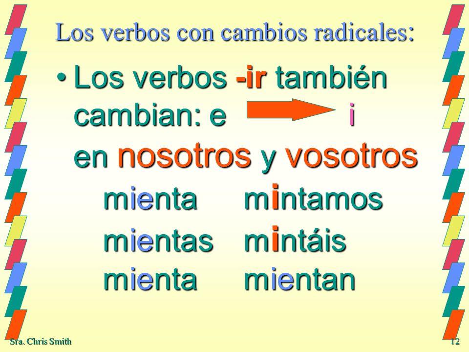 Los verbos con cambios radicales: