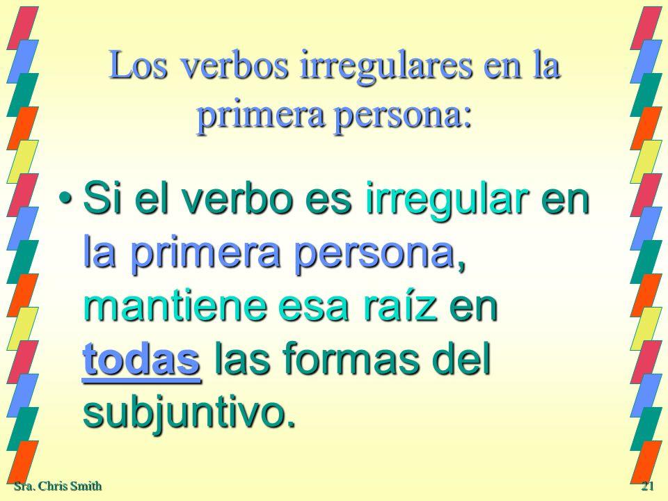 Los verbos irregulares en la primera persona: