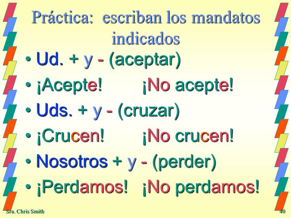 Práctica: escriban los mandatos indicados